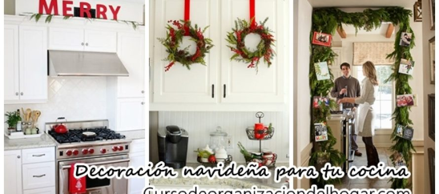 Ideas para decorar tu cocina esta navidad 2016 2017 curso de organizacion del hogar - Ideas para decorar tu cocina ...