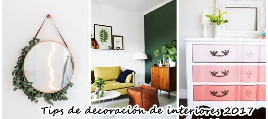 Tips de decoración de interiores 2017