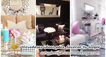 Novedosas ideas para decorar tu hogar