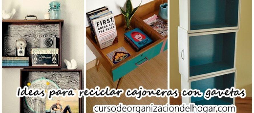 Ideas para reciclar cajoneras con gavetas